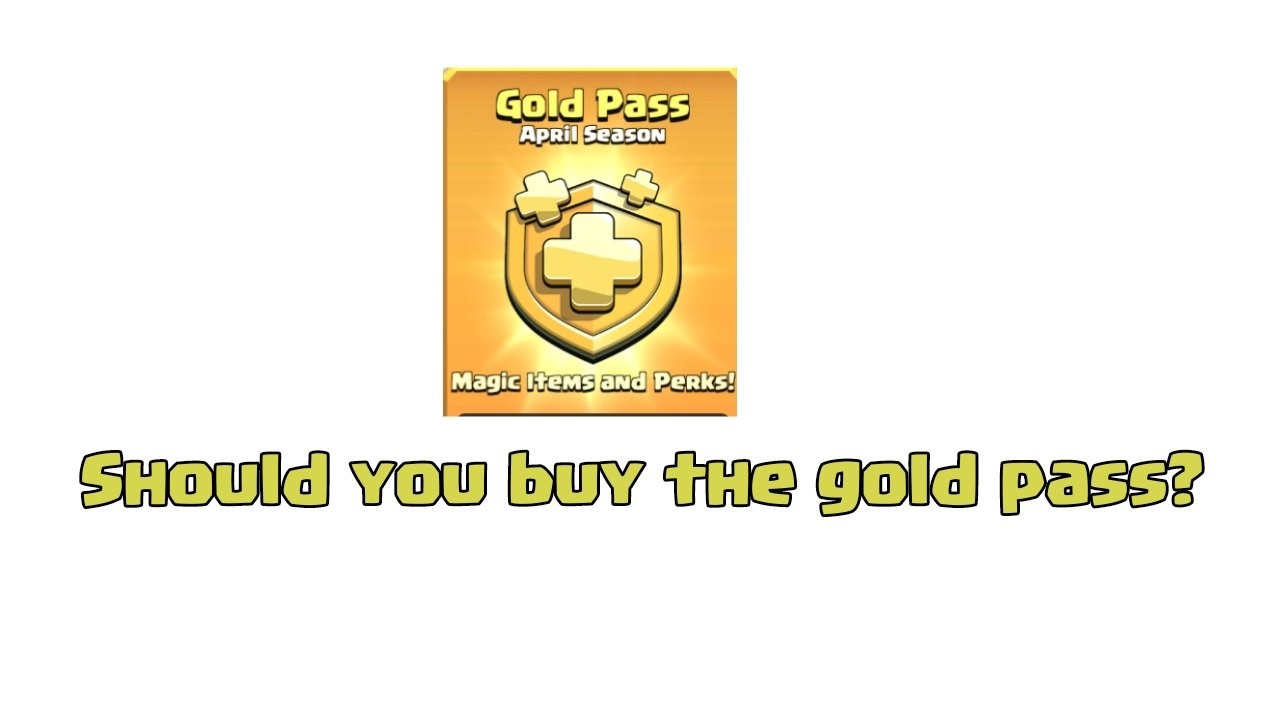 Clash of Clans: Should you buy the gold pass